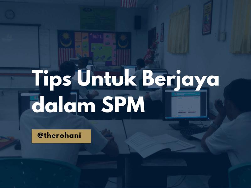 Tips untuk berjaya dalam SPM