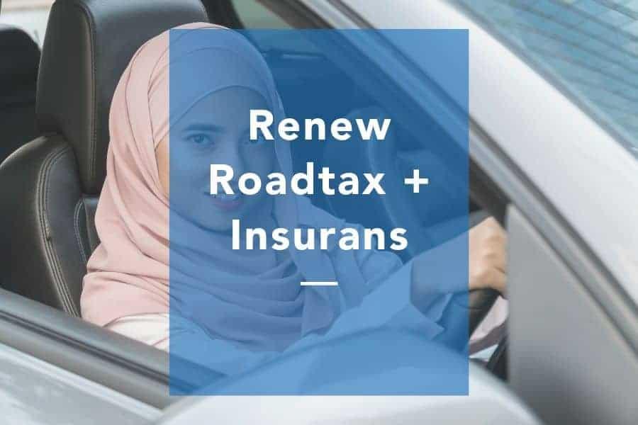 Cara renew roadtax dan insurans kereta motor