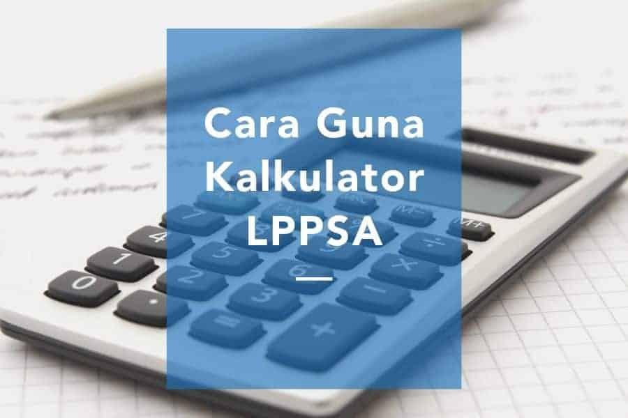 Cara guna kalkulator LPPSA
